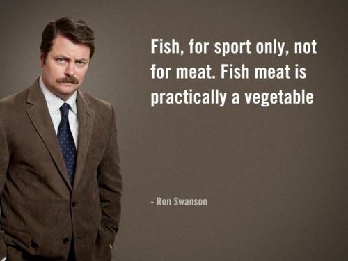 ron swanson fish for sport
