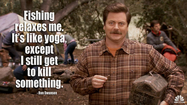 ron swanson fishing relaxes me