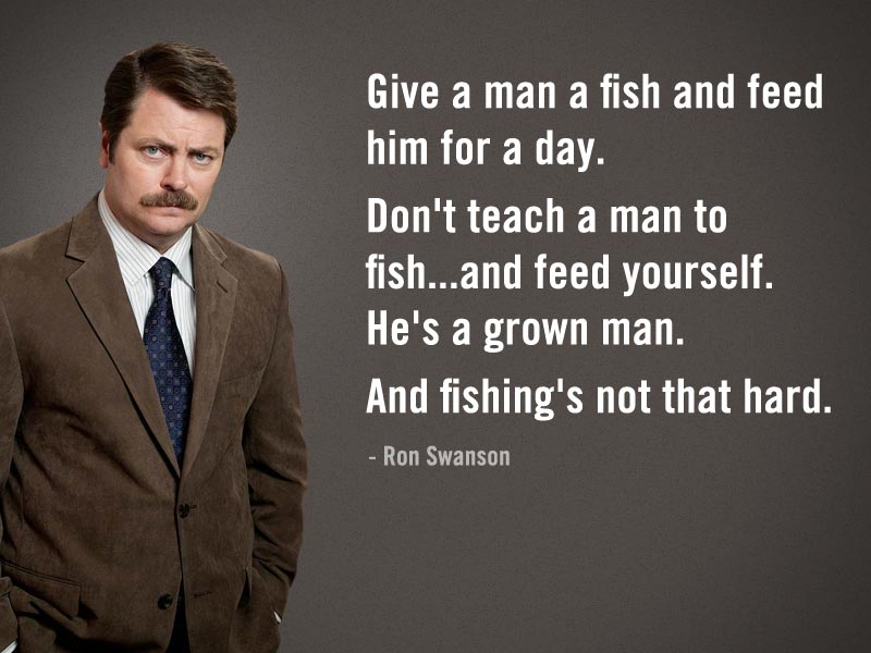 ron swanson give a man a fish