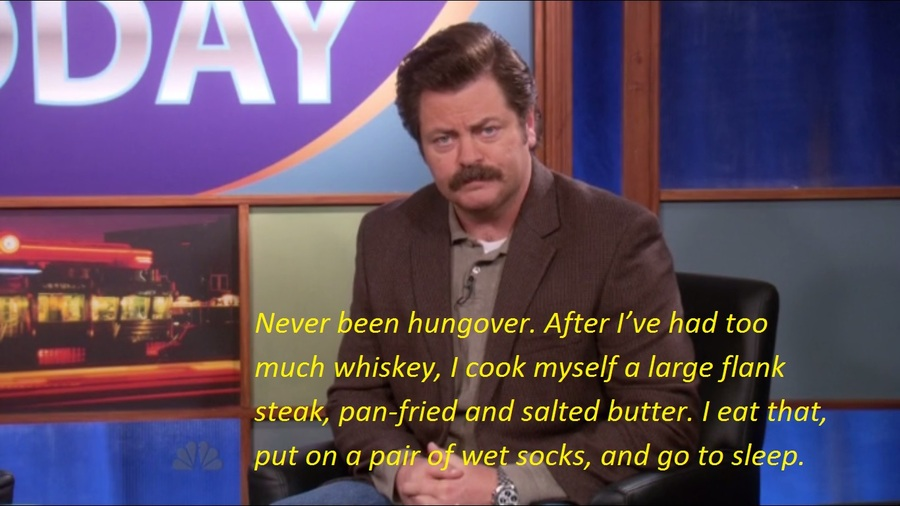 ron swanson never been hungover